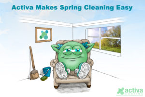 Activa Makes Spring Cleaning Easy