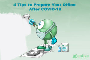 4 Tips to Prepare Your Office After COVID-19
